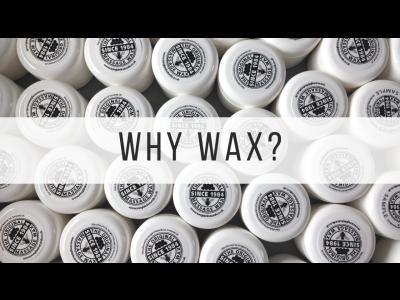 Why Wax?