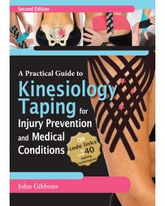A Practical Guide To Kinesiology Taping for Injury Prevention and Medical Issues